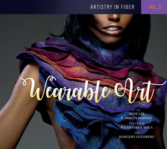 Artistry in Fiber: Wearable Art, Artistry in Fiber: Vol 3 Wearable Art - 2017