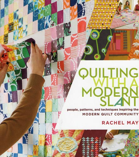 Quilting with a Modern Slant - January 2014